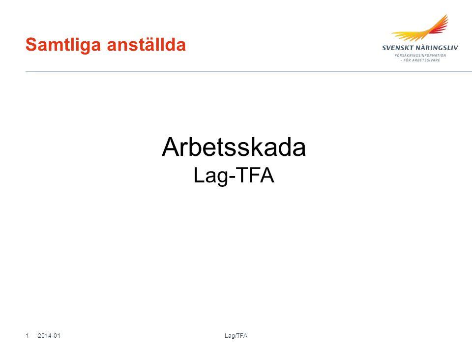 Samtliga anställda Arbetsskada Lag-TFA 2014-01 Lag/TFA