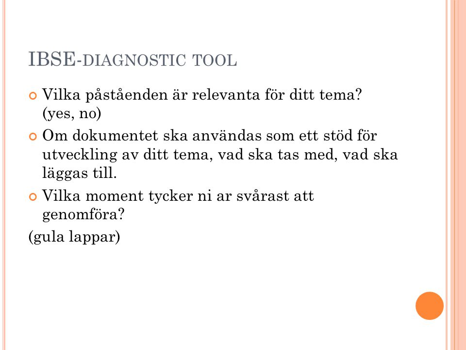 IBSE-diagnostic tool Vilka påståenden är relevanta för ditt tema (yes, no)