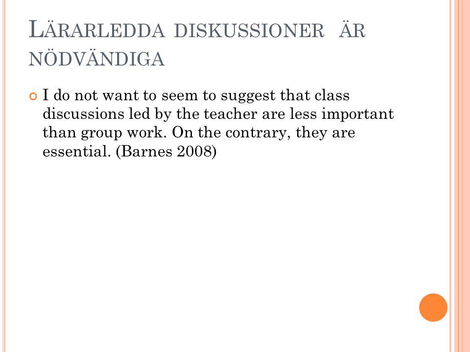 Lärarledda diskussioner är nödvändiga