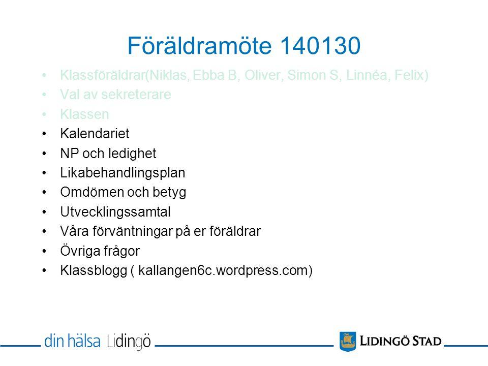 Föräldramöte 140130 Klassföräldrar(Niklas, Ebba B, Oliver, Simon S, Linnéa, Felix) Val av sekreterare.