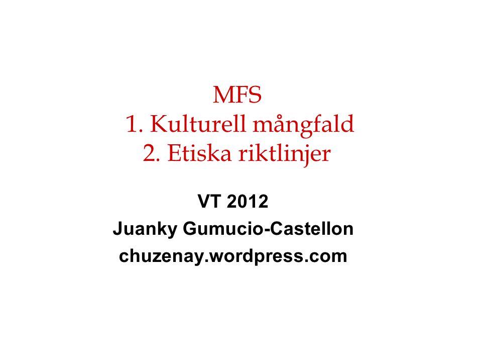 MFS 1. Kulturell mångfald 2. Etiska riktlinjer