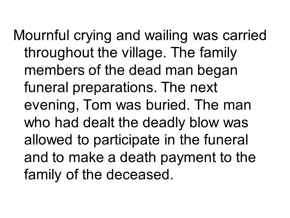 Mournful crying and wailing was carried throughout the village