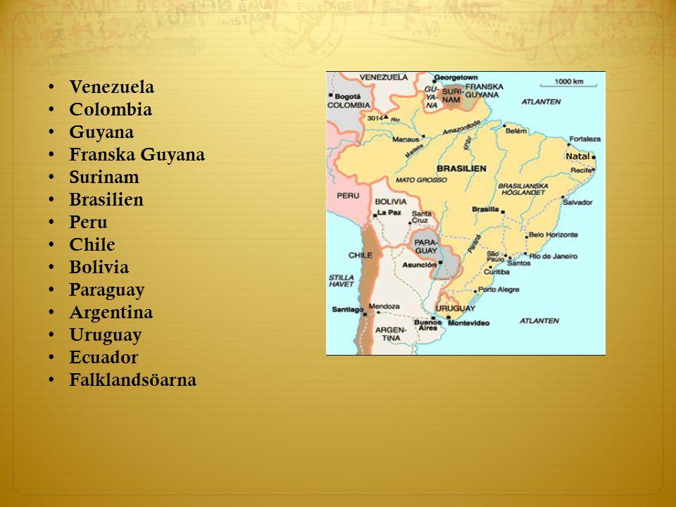 Venezuela Colombia. Guyana. Franska Guyana. Surinam. Brasilien. Peru. Chile. Bolivia. Paraguay.