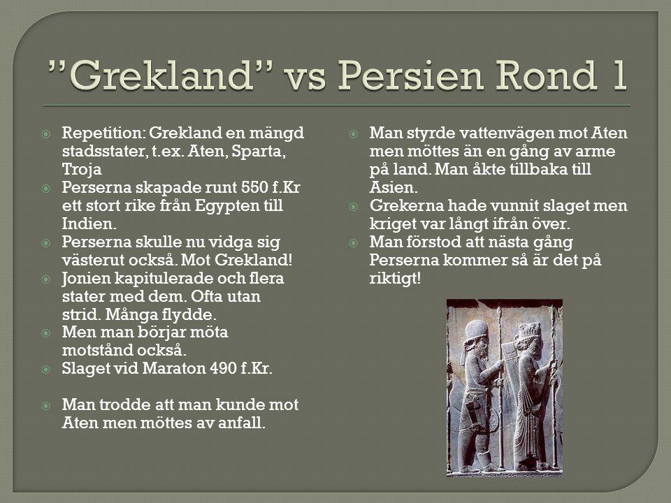 Grekland vs Persien Rond 1
