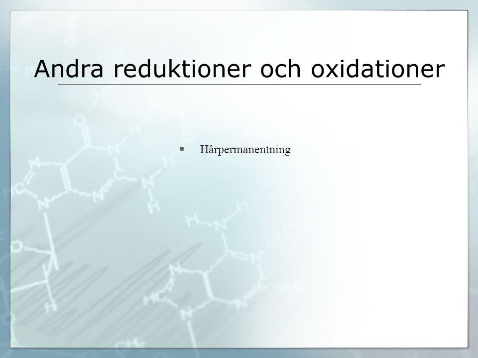 Andra reduktioner och oxidationer