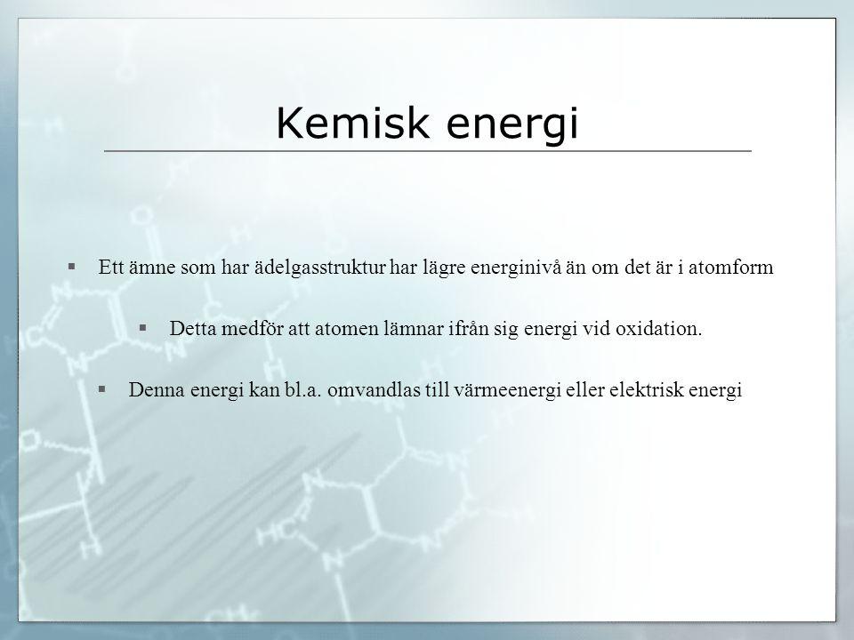 Detta medför att atomen lämnar ifrån sig energi vid oxidation.