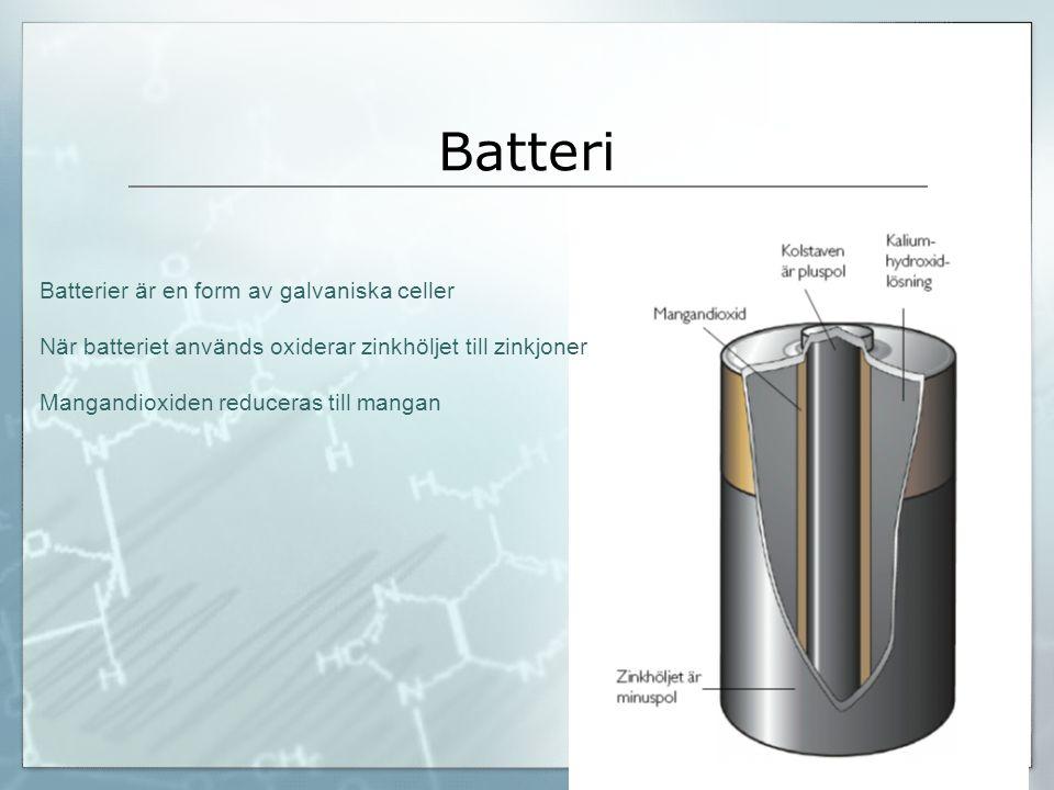 Batteri Batterier är en form av galvaniska celler