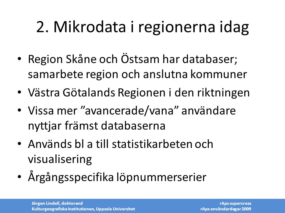 2. Mikrodata i regionerna idag