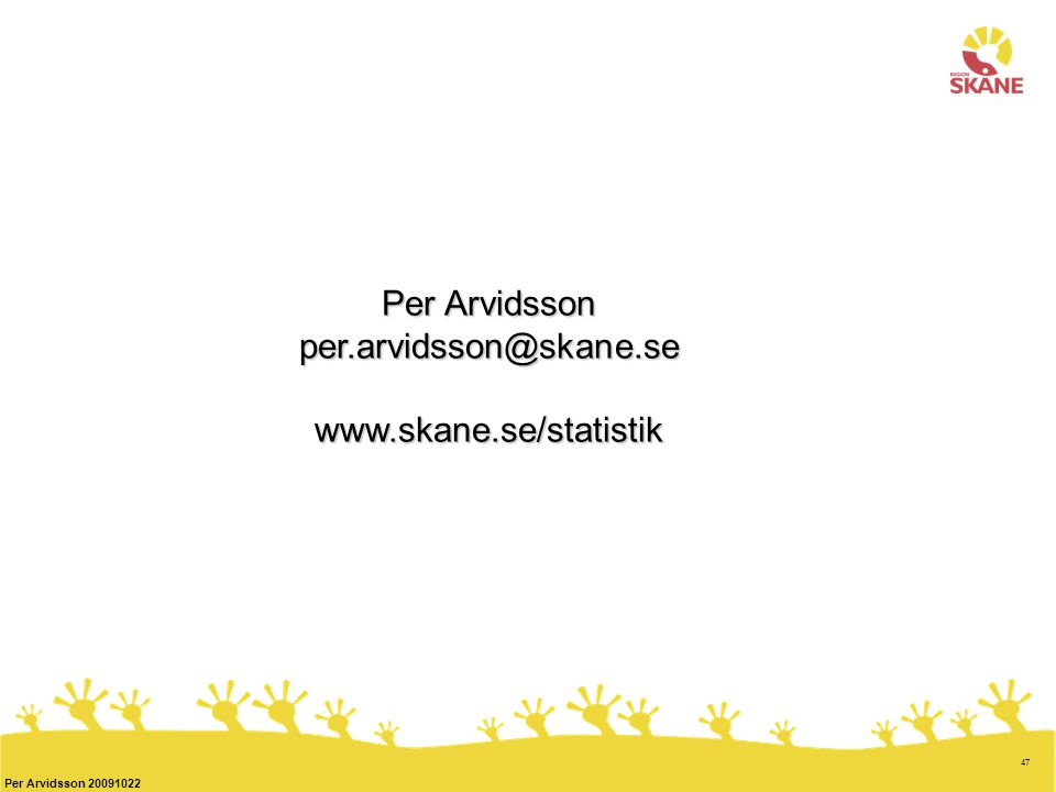 Per Arvidsson per.arvidsson@skane.se www.skane.se/statistik