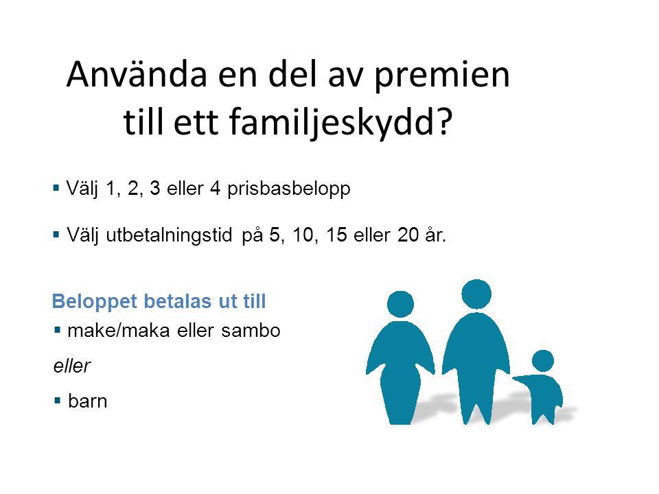 Använda en del av premien till ett familjeskydd