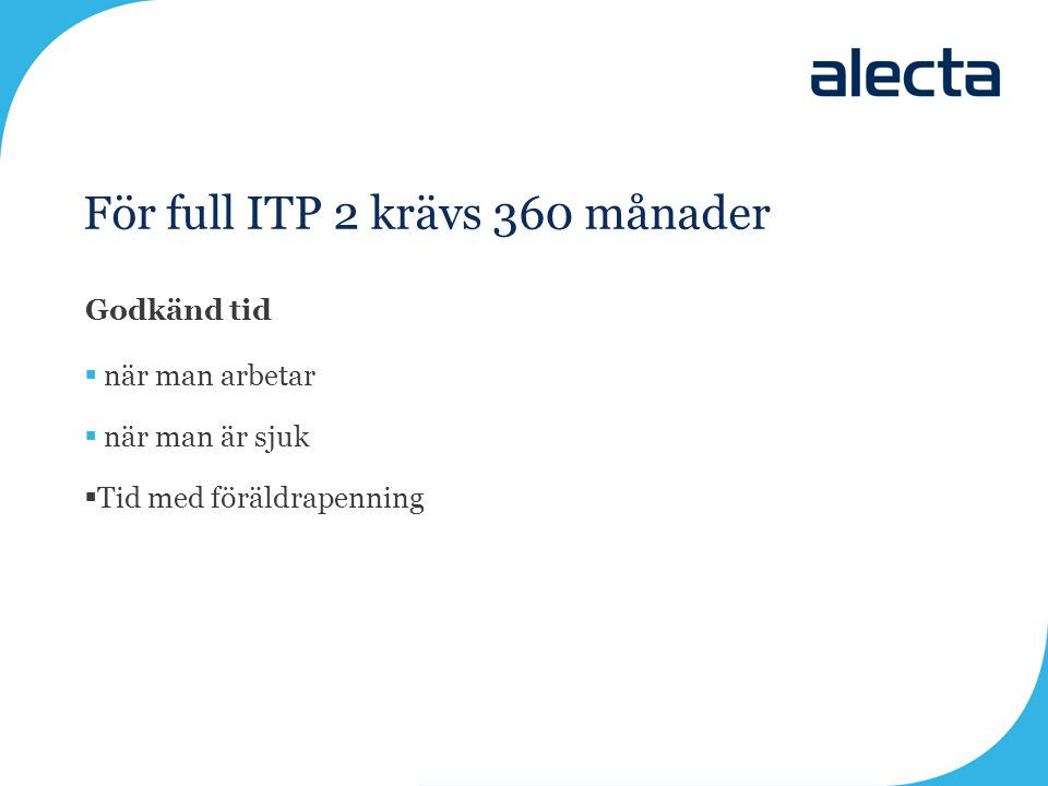 För full ITP 2 krävs 360 månader