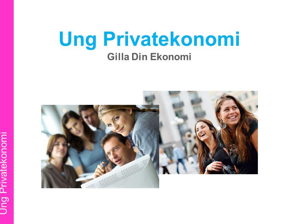 Ung Privatekonomi Gilla Din Ekonomi Ung Privatekonomi