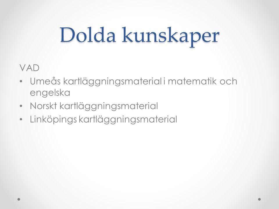 Dolda kunskaper VAD. Umeås kartläggningsmaterial i matematik och engelska. Norskt kartläggningsmaterial.