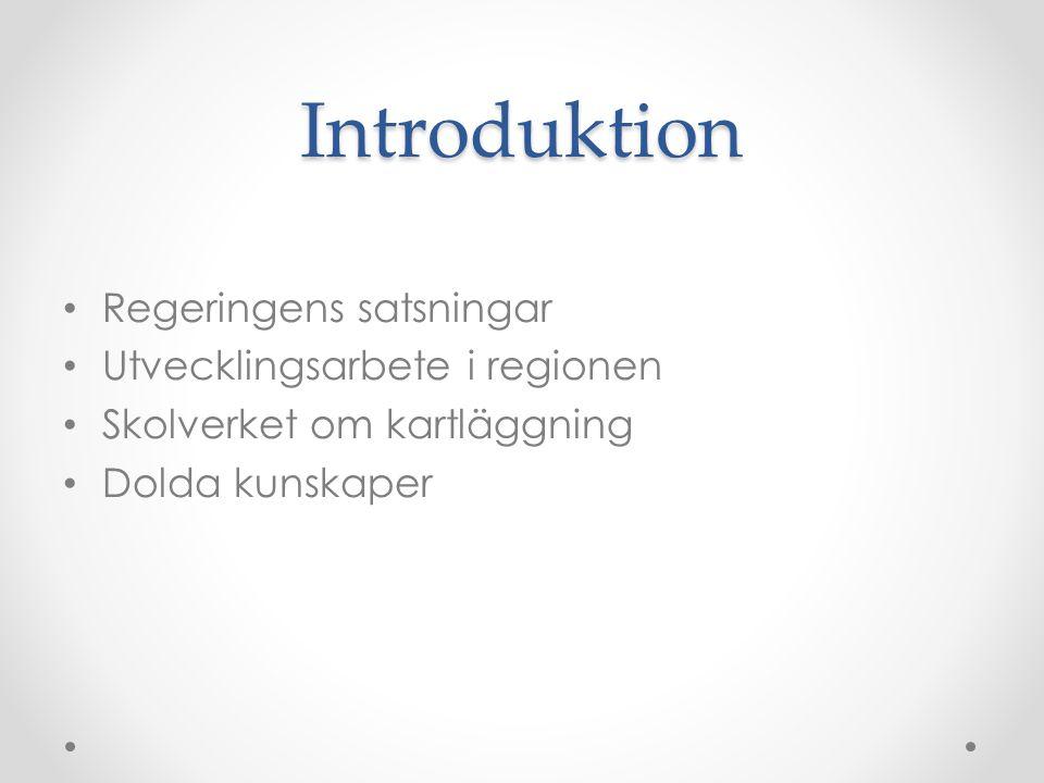 Introduktion Regeringens satsningar Utvecklingsarbete i regionen