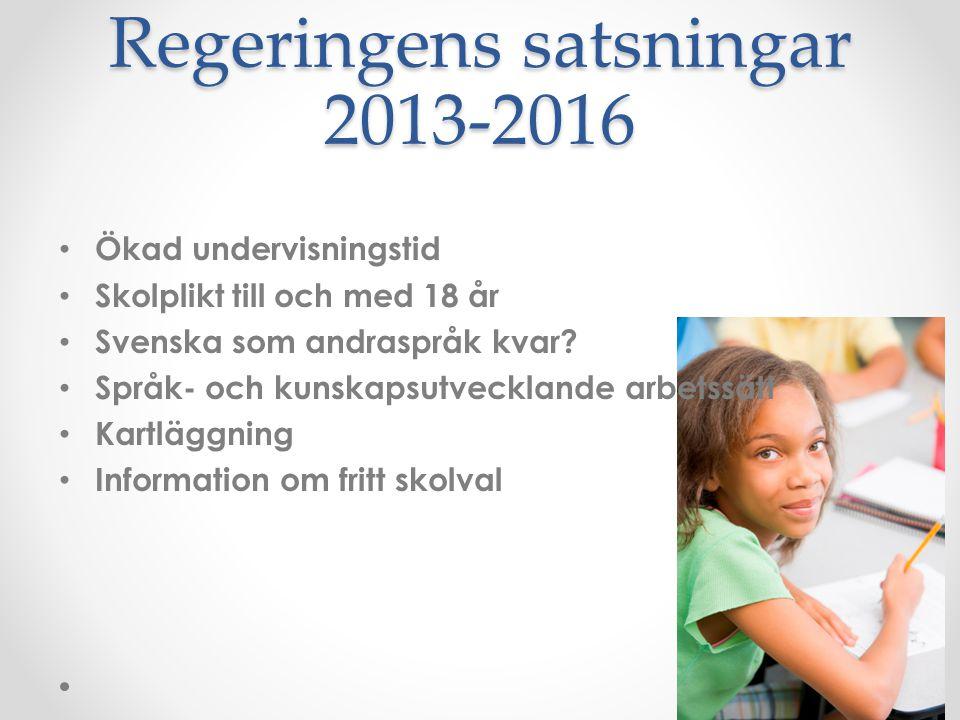 Regeringens satsningar 2013-2016