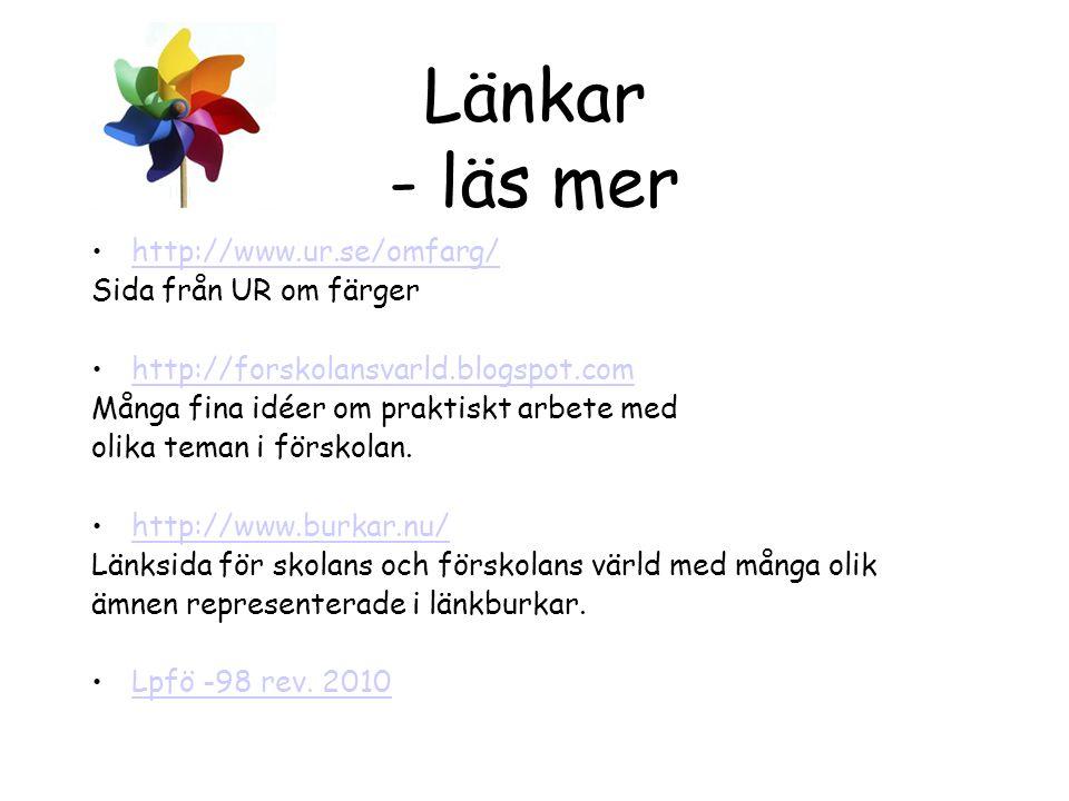 Länkar - läs mer http://www.ur.se/omfarg/ Sida från UR om färger