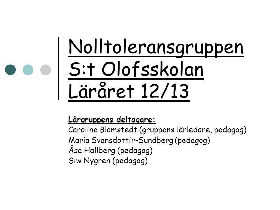 Nolltoleransgruppen S:t Olofsskolan Läråret 12/13