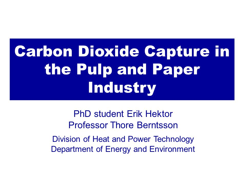 Carbon Dioxide Capture in the Pulp and Paper Industry