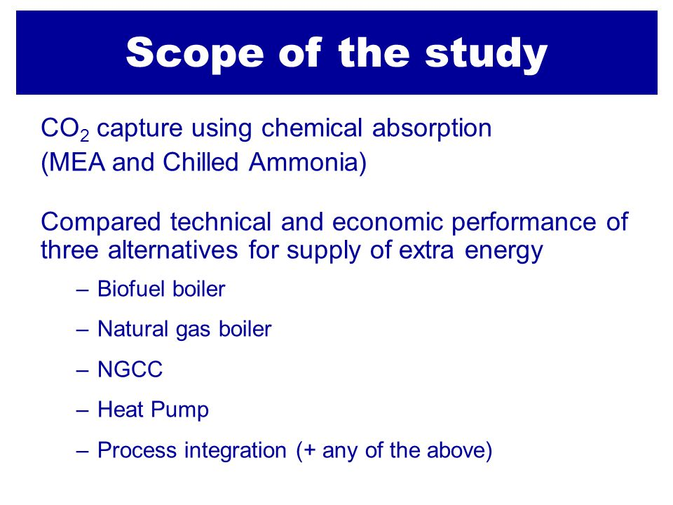 Scope of the study CO2 capture using chemical absorption