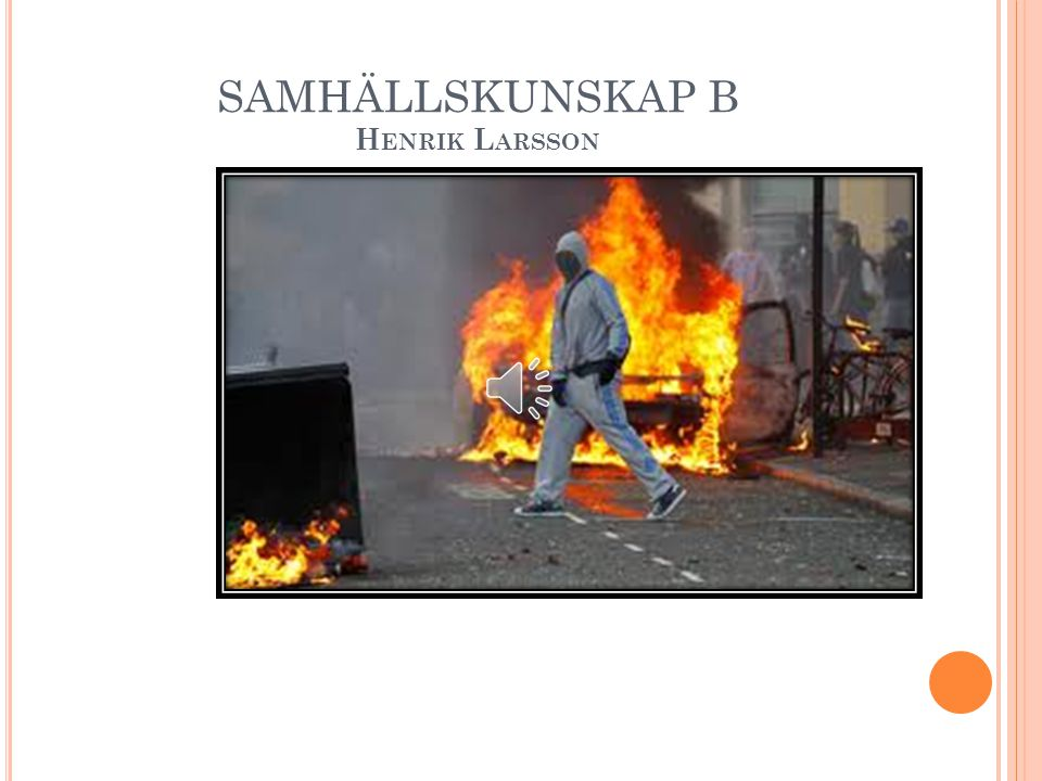 SAMHÄLLSKUNSKAP B Henrik Larsson