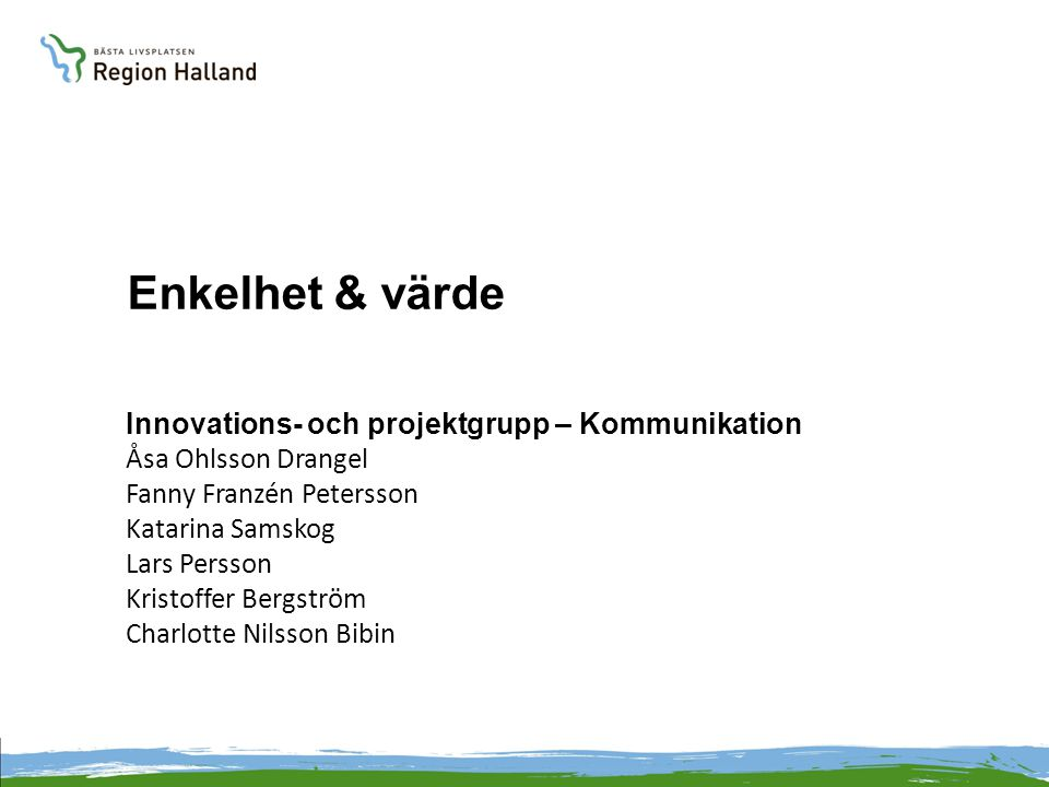Enkelhet & värde Innovations- och projektgrupp – Kommunikation