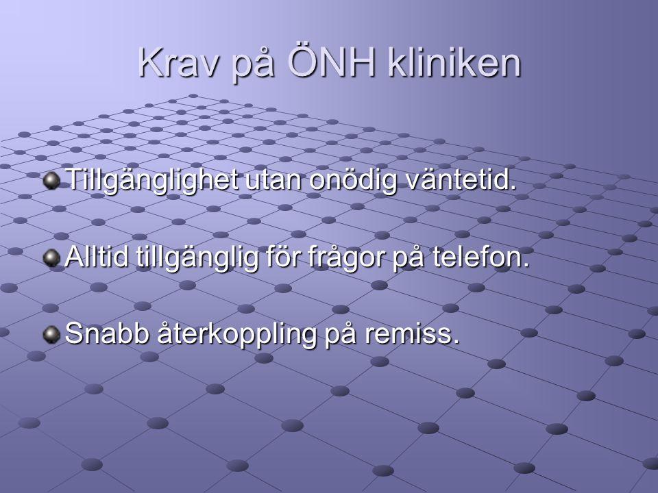 Krav på ÖNH kliniken Tillgänglighet utan onödig väntetid.
