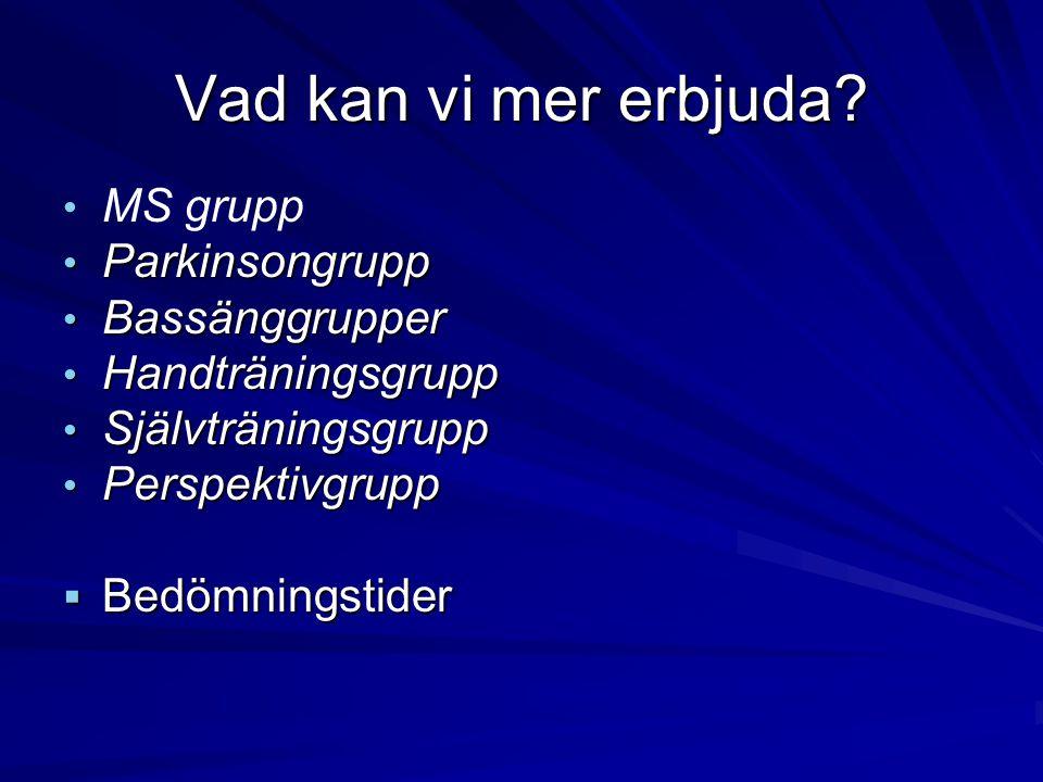 Vad kan vi mer erbjuda MS grupp Parkinsongrupp Bassänggrupper