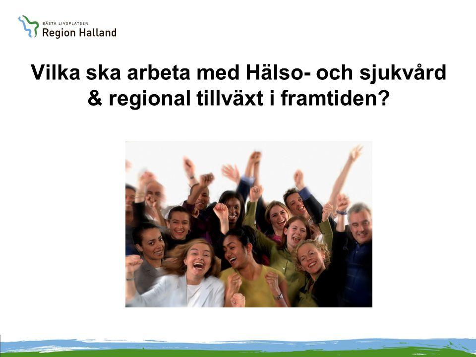Vilka ska arbeta med Hälso- och sjukvård & regional tillväxt i framtiden