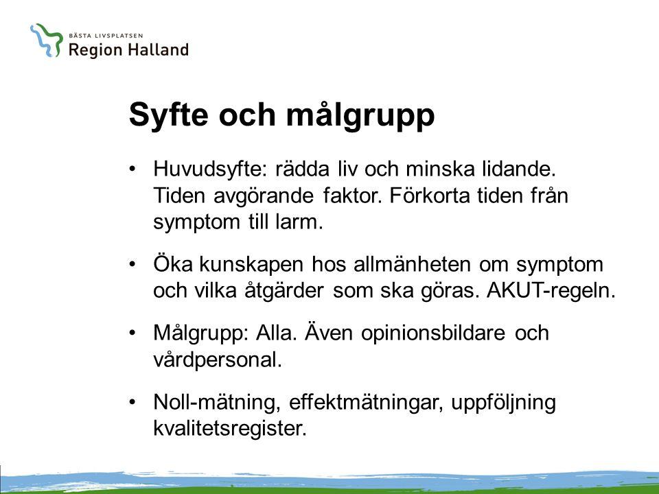 Syfte och målgrupp Huvudsyfte: rädda liv och minska lidande. Tiden avgörande faktor. Förkorta tiden från symptom till larm.