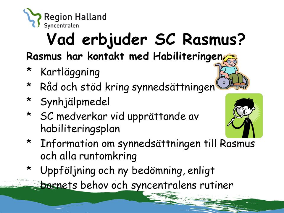 Kartläggning Rasmus har kontakt med Habiliteringen