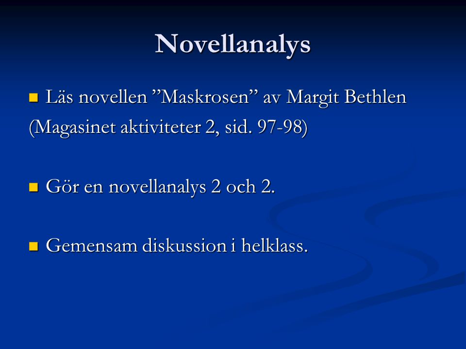 Novellanalys Läs novellen Maskrosen av Margit Bethlen