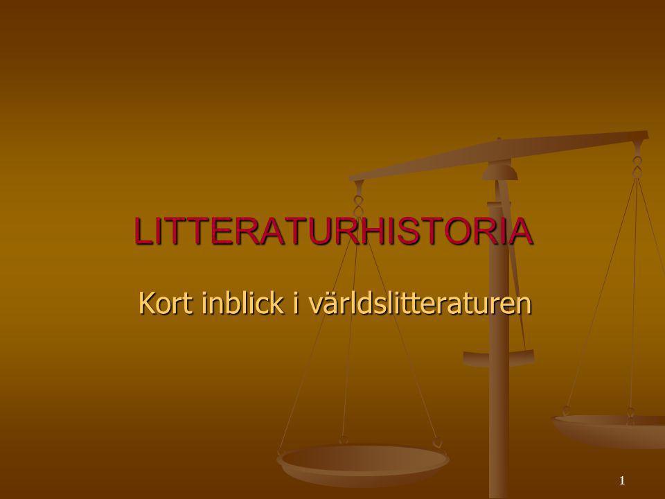 POL svenska, litteraurens historia Kort inblick i världslitteraturen