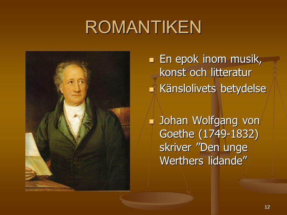 ROMANTIKEN En epok inom musik, konst och litteratur