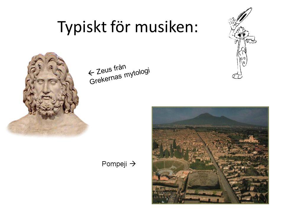 Typiskt för musiken:  Zeus från Grekernas mytologi Pompeji 
