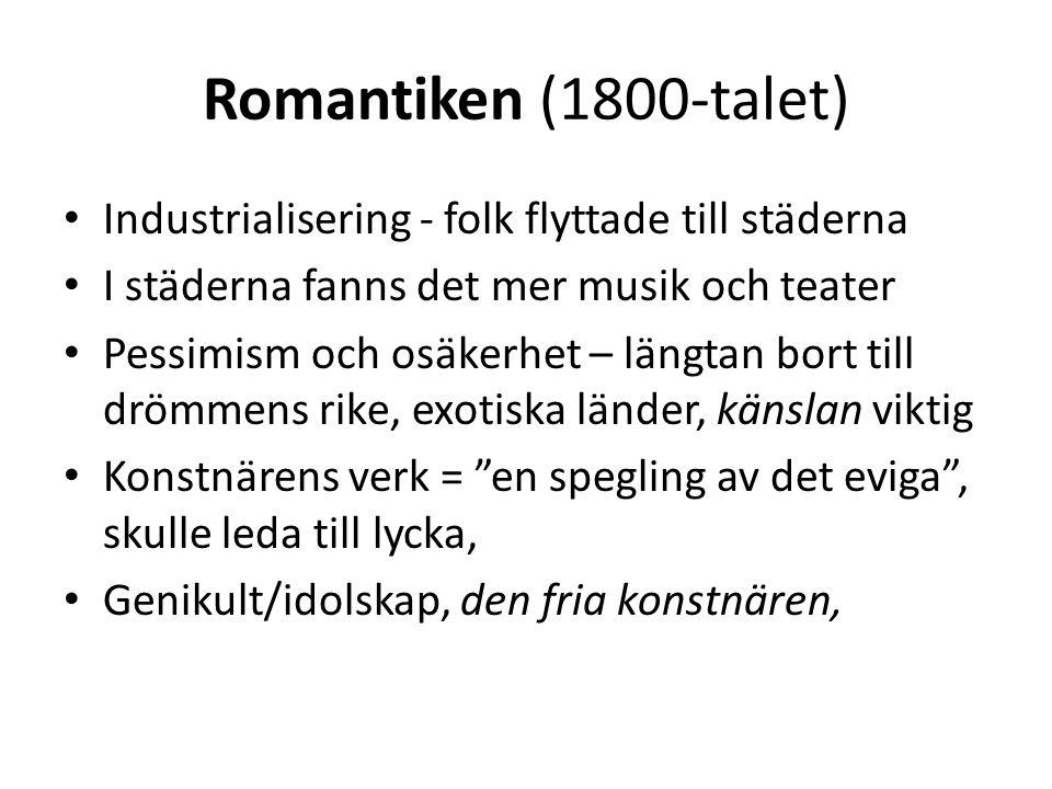 Romantiken (1800-talet) Industrialisering - folk flyttade till städerna. I städerna fanns det mer musik och teater.