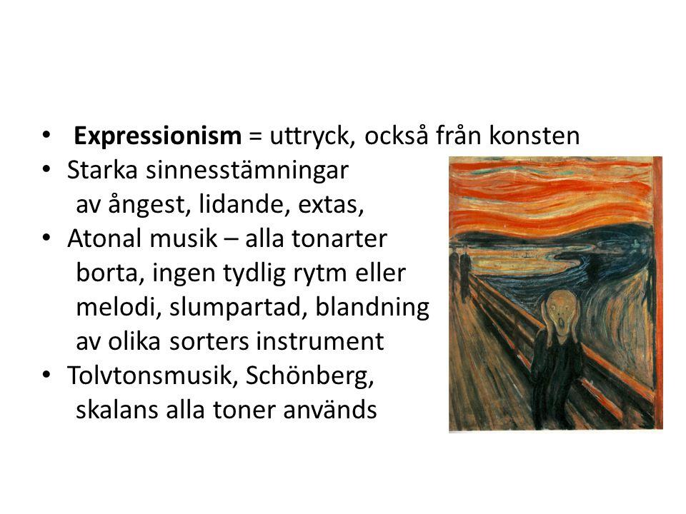 Expressionism = uttryck, också från konsten