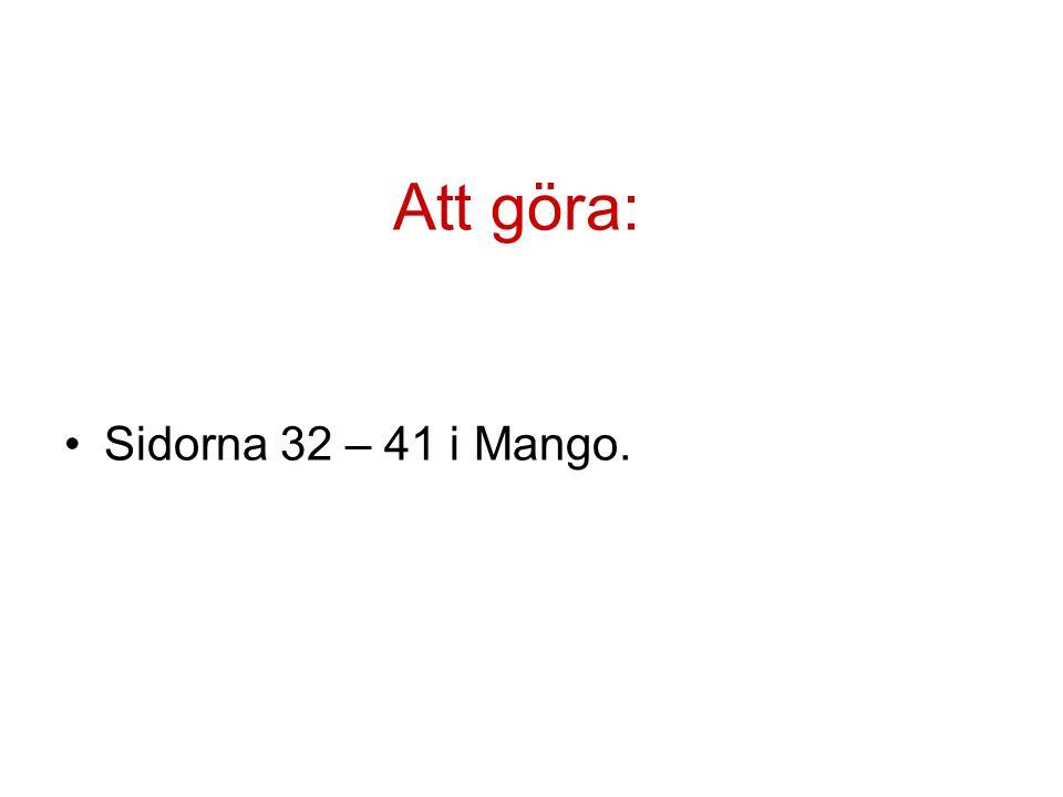 Att göra: Sidorna 32 – 41 i Mango.