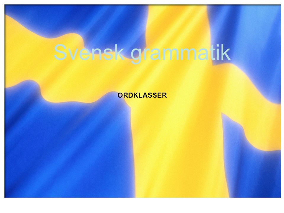 Svensk grammatik ORDKLASSER 3