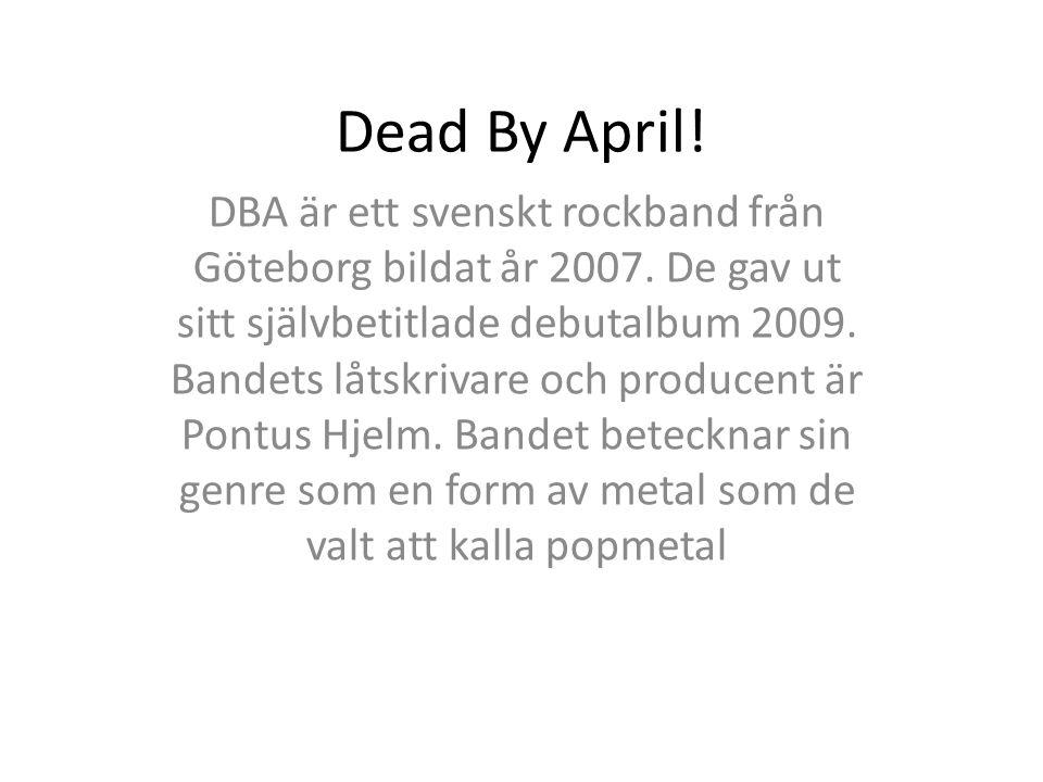 Dead By April!