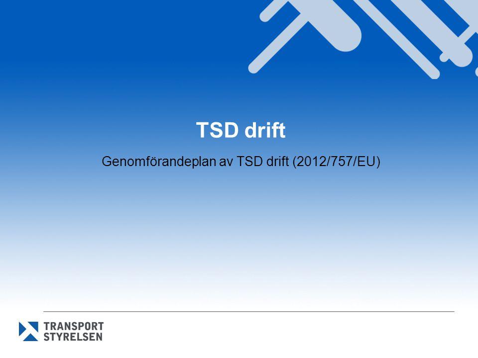 Genomförandeplan av TSD drift (2012/757/EU)