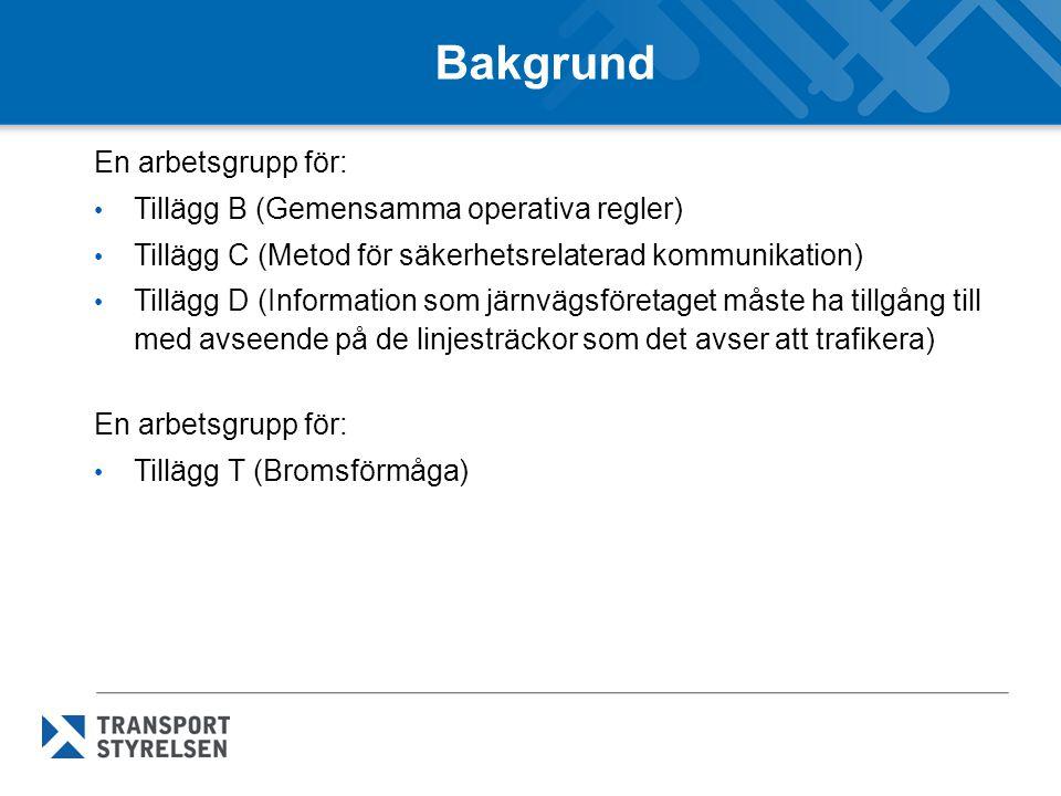 Bakgrund En arbetsgrupp för: Tillägg B (Gemensamma operativa regler)