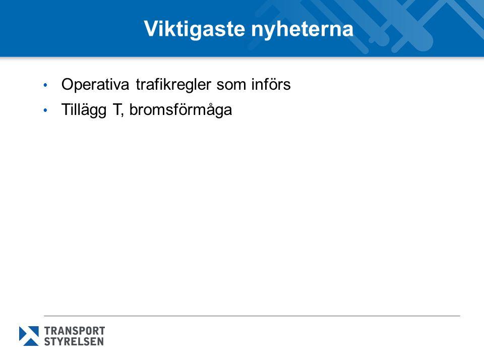 Viktigaste nyheterna Operativa trafikregler som införs