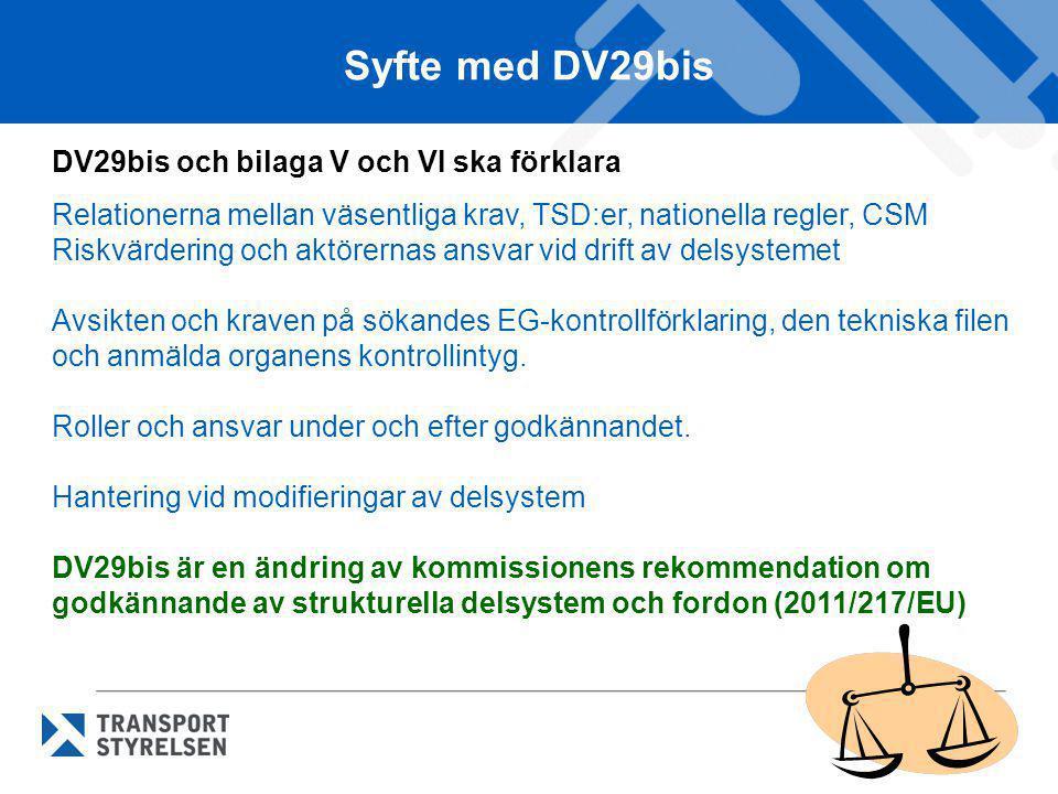 Syfte med DV29bis DV29bis och bilaga V och VI ska förklara