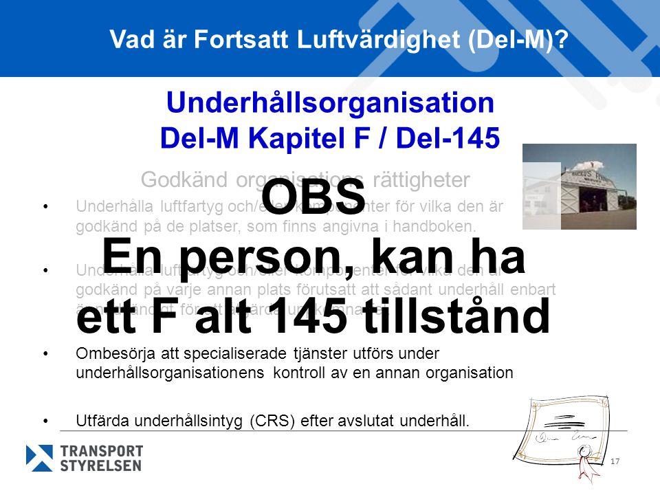 OBS En person, kan ha ett F alt 145 tillstånd