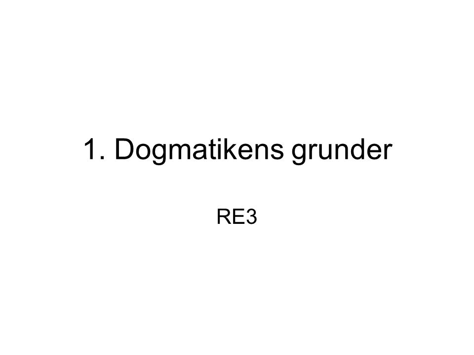 1. Dogmatikens grunder RE3