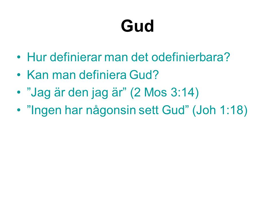 Gud Hur definierar man det odefinierbara Kan man definiera Gud