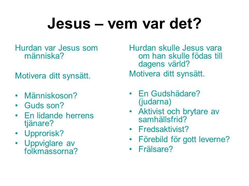 Jesus – vem var det Hurdan var Jesus som människa