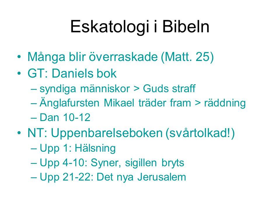 Eskatologi i Bibeln Många blir överraskade (Matt. 25) GT: Daniels bok