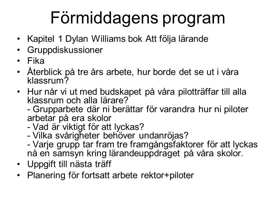 Förmiddagens program Kapitel 1 Dylan Williams bok Att följa lärande