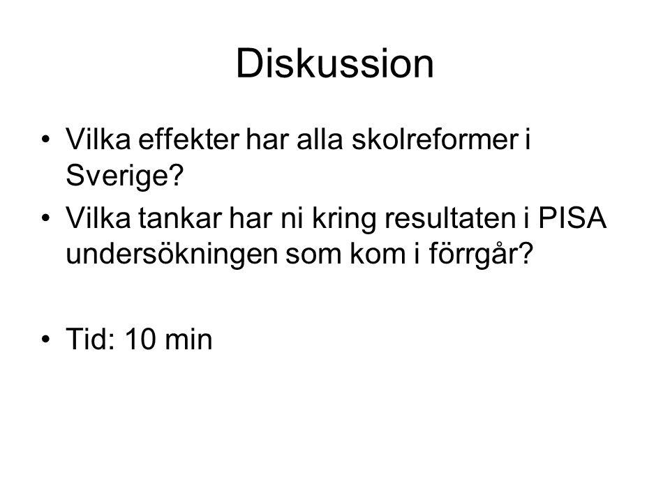 Diskussion Vilka effekter har alla skolreformer i Sverige
